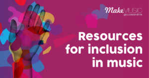 Resources for inclusion in music