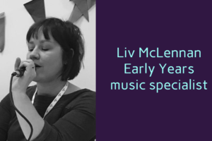 Liv McLennan early years music specialist