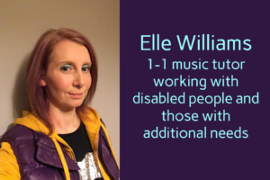 Elle Williams - one to one music lessons disabled people