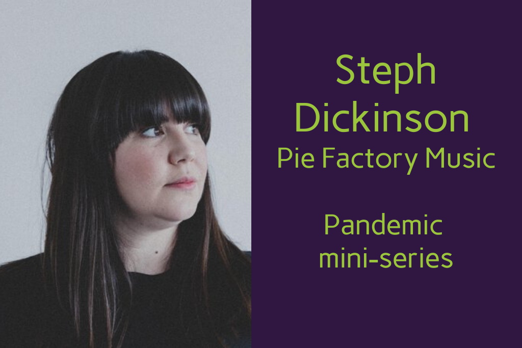 Steph Dickinson Pie Factory Music