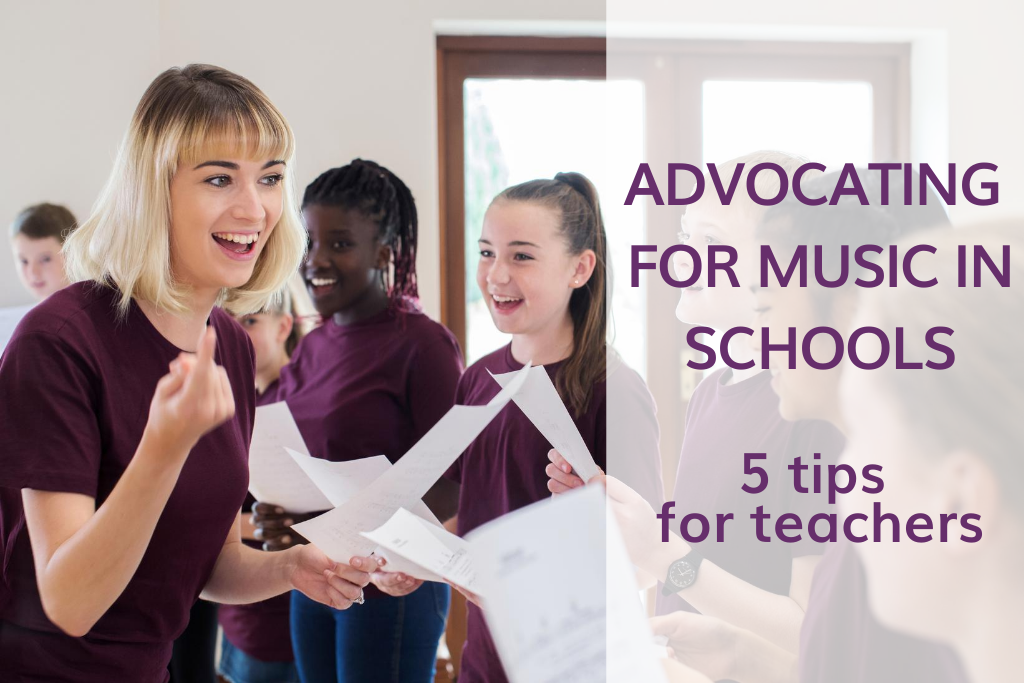 Advocating for music in schools - tips for teachers