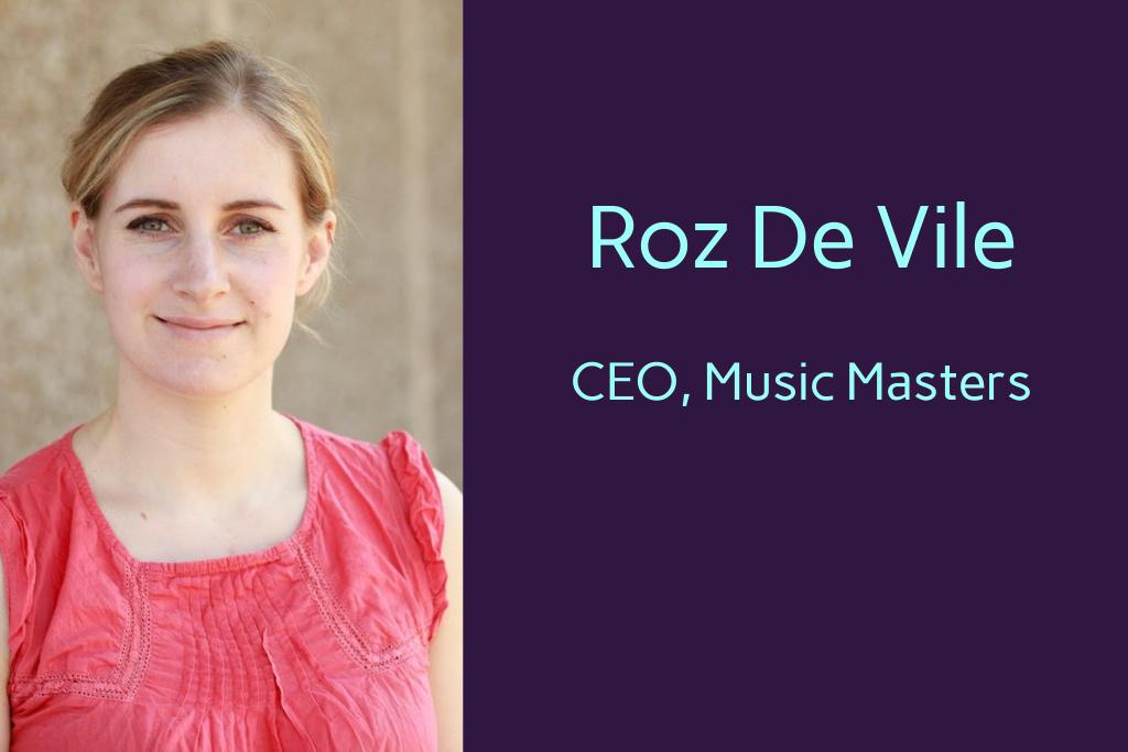 Roz De Vile, CEO, Music Masters