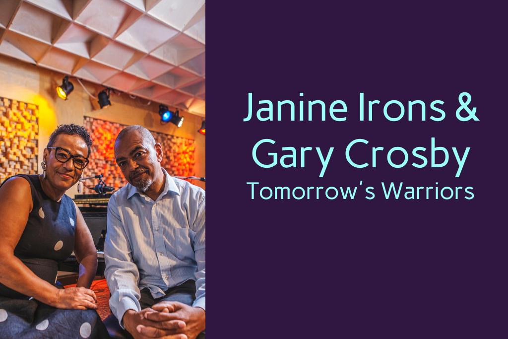 Janine Irons and Gary Crosby of Tomorrow's Warriors